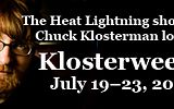 The Heat Lightning shows Chuck Klosterman love: KLOSTERWEEK, July 19-23, 2010